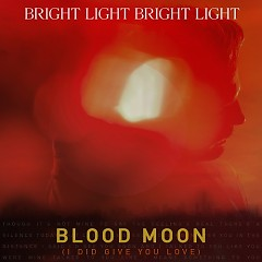 Blood Moon - EP - Bright Light Bright Light