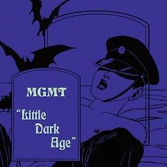 Little Dark Age (Single) - MGMT