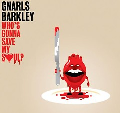 Who's Gonna Save My Soul - Gnarls Barkley