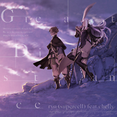 Great Distance  - ryo(supercell),chelly