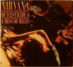 Outcesticide VI - Mess of Blues (Part1) - Nirvana