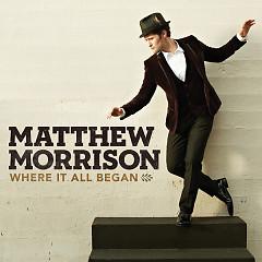 Where It All Began - Matthew Morrison