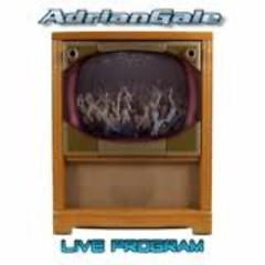 Live Program - AdrianGale