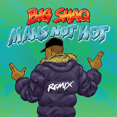 Man's Not Hot (MC Mix) (Single) - Big Shaq