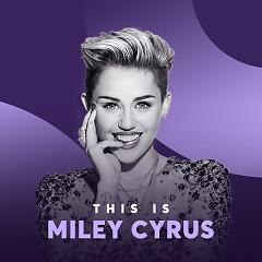 Những Bài Hát Hay Nhất Của Miley Cyrus - Miley Cyrus