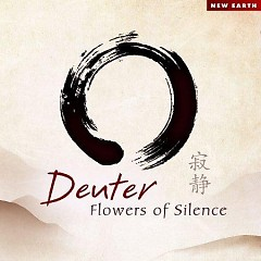 Flowers Of Silence  - Deuter