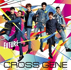 Future (Japanese) - CROSS GENE