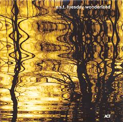 Tuesday Wonderland - Esjbjorn Svensson Trio