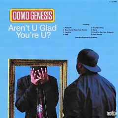 Aren't U Glad You're U (Single) - Domo Genesis