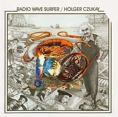 Radio Wave Surfer - Holger Czukay