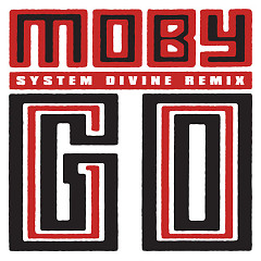 Go (System Divine Remix) (Single) - Moby