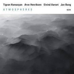 Atmosphères - Tigran Hamasyan, Arve Henriksen, Eivind Aarset, Jan Bang