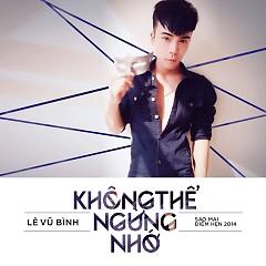 Không Thể Ngừng Nhớ (Single) - Lê Vũ Bình