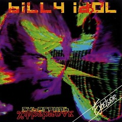 Cyberpunk - Billy Idol