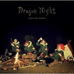 Dragon Night (English ver.) - SEKAI NO OWARI