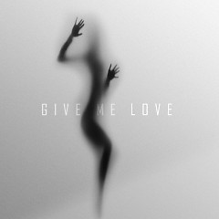 Give Me Love (Single) - Estherlivia