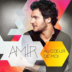 Au Cœur De Moi (Edition Collector) - Amir