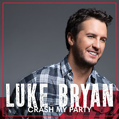 Crash My Party (Deluxe Version) - Luke Bryan