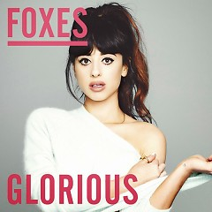 Glorious (Remixes) - EP - Foxes