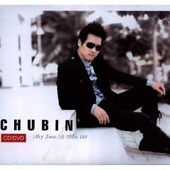 Album Hãy Xem Là Giấc Mơ - Chu Hiểu Minh (Chu Bin)