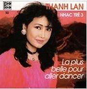 Album La Plus Belle Pour Aller Dancer - Nhạc Pháp Trữ Tình 3 - Thanh Lan