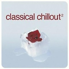 Classical Chillout Vol.2 Disc 1