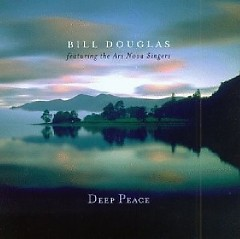 Deep Peace - Bill Douglas