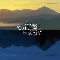 Songs Of Earth & Sky