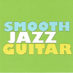 Collection - Smooth Jazz Guitar - Various Artists