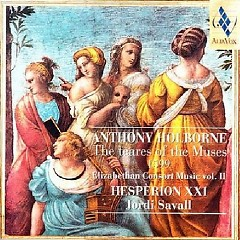 Anthony Holborne - The Teares Of The Muses (Elizabethan Consort Music, Vol.2) CD 1