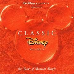 Classic Disney : 60 Years Of Musical Magic Vol V CD1