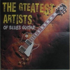 The Greatest Artists Of Blues Guitar