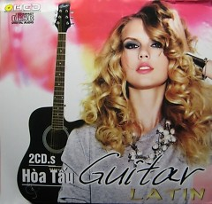 Album Hòa Tấu Guitar Latin - CD1  - Various Artists