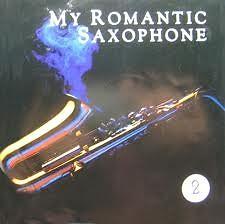 My Romantic Saxophone Vol. 2