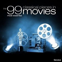 The 99 Most Essential Classical Pieces In Movies CD 1 No. 1