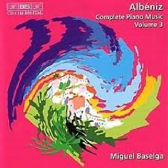 Isaac Albeniz Complete Piano Music CD 3 - Miguel Baselga