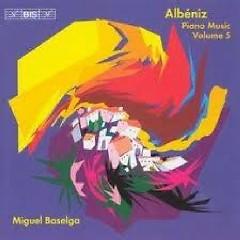 Isaac Albeniz Complete Piano Music CD 5 - Miguel Baselga