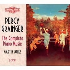 Percy Grainger The Complete Piano Music CD 5