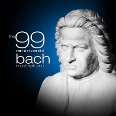 The 99 Most Essential Bach Masterpieces CD 3 No. 1