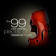 99 Most Essential Pieces Of Classical Music CD 3 No. 1