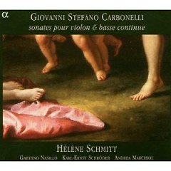 Giovannni Stefano Carbonelli: Sonates Pour Violin & Basse Continue CD 1 - Helene Schmitt