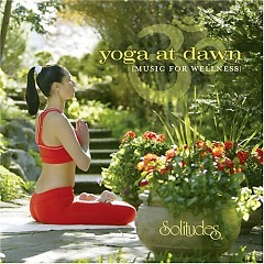 Yoga At Dawn Music For Wellness  - Dan Gibson