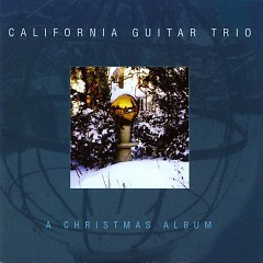 A Christmas Album  - California Guitar Trio