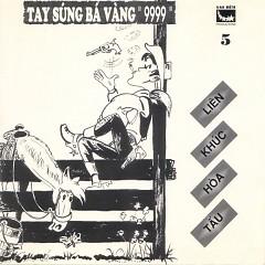 Album Liên Khúc Hòa Tấu - Tay Súng Bá Vàng 9999 - Various Artists