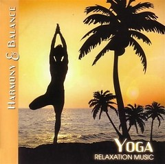 Harmony & Balance: Relaxation Music - Yoga - Various Artists
