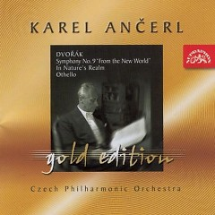 Dvorak Symphony No.9 Aus Der Neuen Welt With E Minor - Karel Ancerl,Czech Philharmonic Orchestra