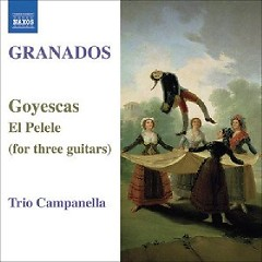 Granados - Goyescas & El Pelele, For Three Guitars