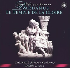 Rameau Orchestral Suites CD 1 - Jeanne Lamon,Tafelmusik Baroque Orch & Chamber Choir