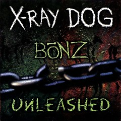 Bonz Unleashed CD 3 - X-Ray Dog