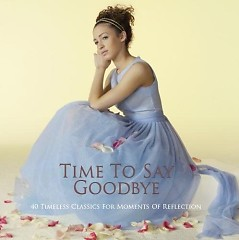 Time To Say Goodbye - 40 Timeless Classics For Moments Of Reflection CD 1 No. 1